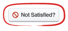 Not Satisfied Button